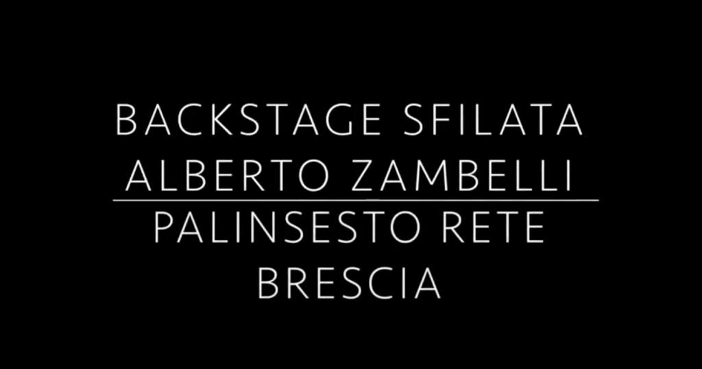 Backstage Evento Sfilata Alberto Zambelli per palinsesto Rete Brescia